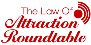 The Law Of Attraction Roundtable